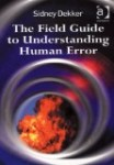 Field Guide to Understanding Human Error
