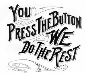 You press the button, We do the rest.